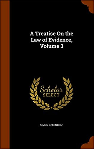 Book A Treatise On the Law of Evidence, Volume 3