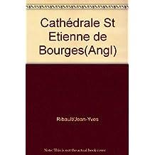 LA CATHEDRALE SAINT-ETIENNE DE BOURGES