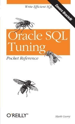 Oracle SQL Tuning Pocket Reference 1st (first) Edition by Mark Gurry published by O'Reilly Media (2002)