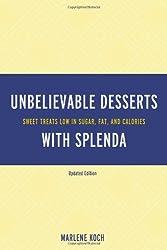 Marlene Koch's Unbelievable Desserts with Splenda Sweetener: Sweet Treats Low in Sugar, Fat, and Calories