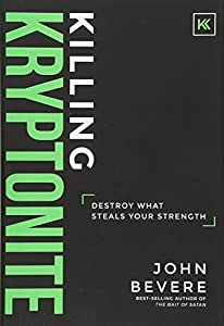 Killing Kryptonite: Destroy What Steals Your Strength by Messenger International