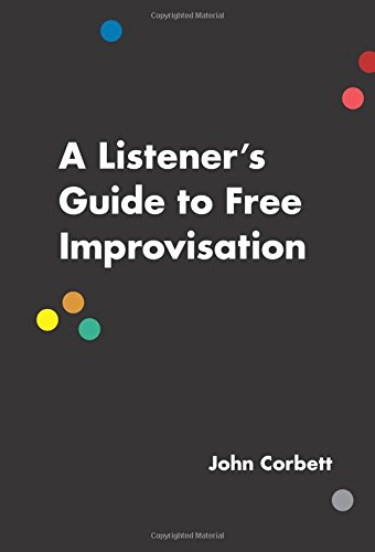Download A Listener's Guide to Free Improvisation PDF