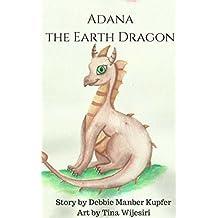 Adana the Earth Dragon: An Elemental Tale