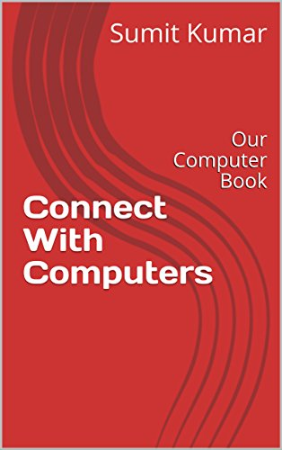 Connect With Computers: Our Computer Book (Computer Networking 1)