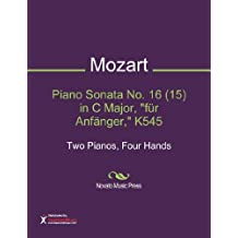 """Piano Sonata No. 16 (15) in C Major, """"für Anfänger,"""" K545 Sheet Music (Two Pianos, Four Hands)"""