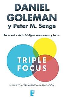 Triple Focus. Un nuevo acercamiento a la educación par Goleman