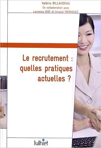 Livres gratuits Le recrutement : quelles pratiques actuelles ? : Résultats d'enquête auprès des professionnels du recrutement pdf