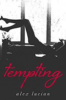 Tempting (The Tempting Series Book 1) by [Lucian, Alex]