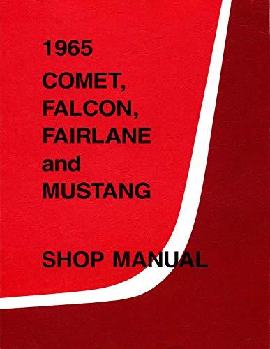 - 1965 Comet, Falcon, Fairlane and Mustang Shop Manual