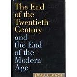 The End of the Twentieth Century, John Lukacs and Konrad Heiden, 0395584728