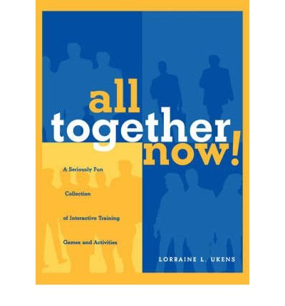 All Together Now!: A Seriously Fun Collection of Interactive Training Games and Activities (Paperback) - Common