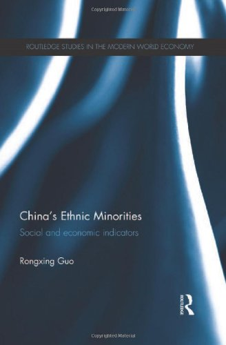 China's Ethnic Minorities: Social and Economic Indicators (Routledge Studies in the Modern World Economy (Hardcover))
