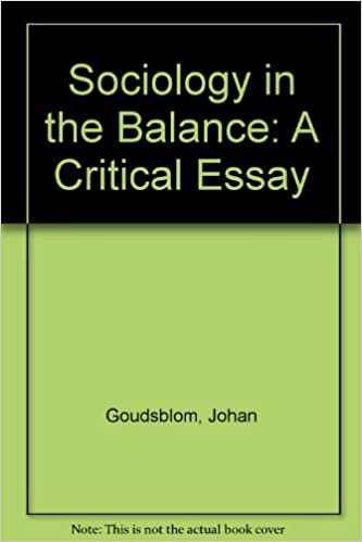 sociology in the balance a critical essay johan goudsblom sociology in the balance a critical essay johan goudsblom 9780631173205 com books