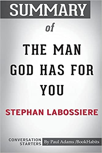 Summary Of The Man God Has For You By Stephan Labossiere