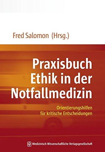 Praxisbuch Ethik in der Notfallmedizin: Orientierungshilfen für kritische Entscheidungen