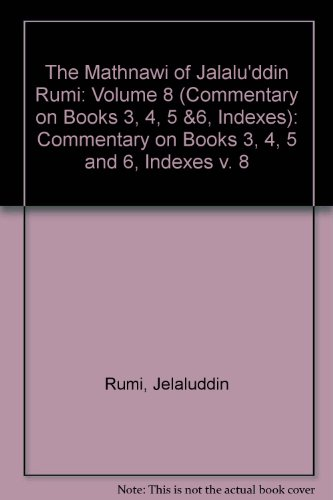 The Mathnawi of Jalalu'ddin Rumi, Vol 8, Commentary by Brand: Gibb Memorial Trust