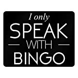 Idakoos I only speak with Bingo - Hobbies - Plastic Acrylic