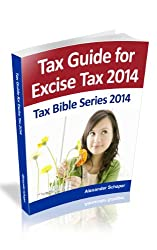 Tax Guide for Excise Taxes 2014 (Tax Bible Series 2014)