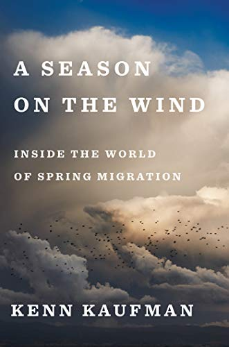 - A Season on the Wind: Inside the World of Spring Migration