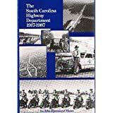 The South Carolina Highway Department, 1917-1987, John H. Moore, 0872495280