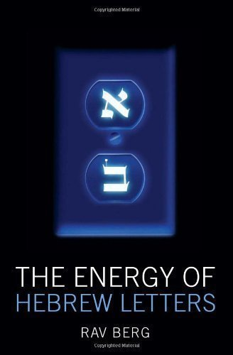 Energy of Hebrew Letters by Berg, Rav P.S. (2010) - The Energy Of Hebrew Letters