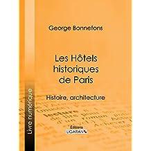 Les Hôtels historiques de Paris: Histoire, architecture (French Edition)