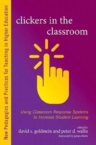 (Clickers in the Classroom: Using Classroom Response Systems to Increase Student Learning (Higher Education))