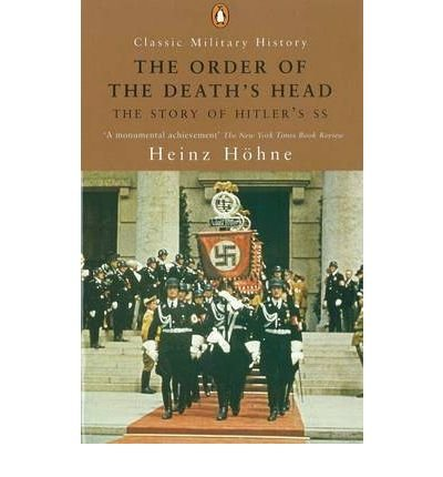 Download [(The Order of the Death's Head: The Story of Hitler's SS)] [Author: Heinz Hohne] published on (September, 2001) ebook
