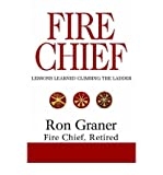 img - for [ Fire Chief: Lessons Learned Climbing the Ladder By Graner, Ron ( Author ) Paperback 2004 ] book / textbook / text book