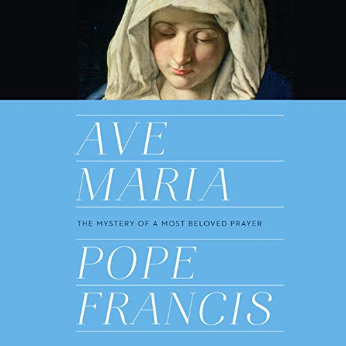 Pdf Law Ave Maria: The Mystery of a Most Beloved Prayer