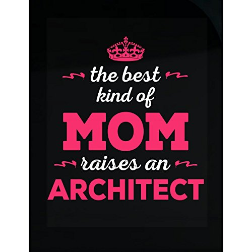 Inked Creatively The Best Kind of Mom Raises an Architect - Sticker (Best 11x17 Printer For Architects)
