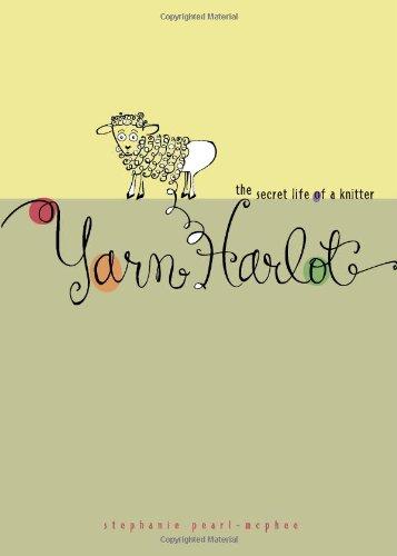 Yarn Harlot: The Secret Life of a Knitter