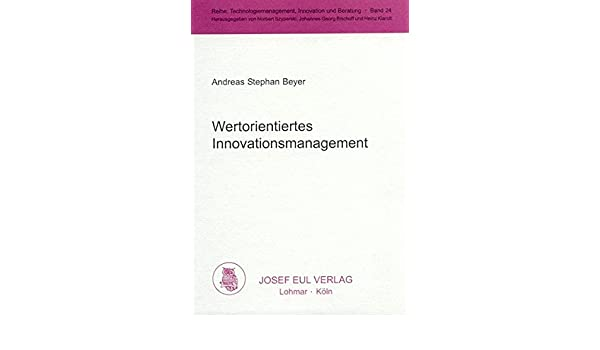 Wertorientiertes Innovationsmanagement
