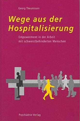 Wege aus der Hospitalisierung, E-Book (PDF): Empowerment für schwerstbehinderte Menschen (Fachwissen)