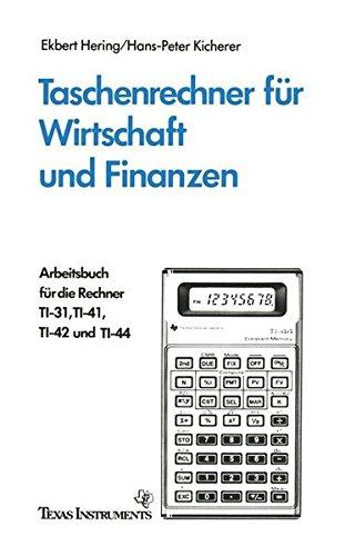 Arbeitsbuch für die Taschenrechner TI-31, TI-41, TI-42 für Wirtschaft und Finanzen. Finanzmathematik. (ohne Rechner)