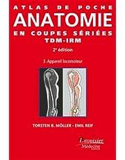 Atlas Poche Anatomie Coupes Sériées Tdm-irm T.3: Appareil 2e Éd.