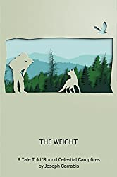 The Weight: A Tale Told 'Round Celestial Campfires