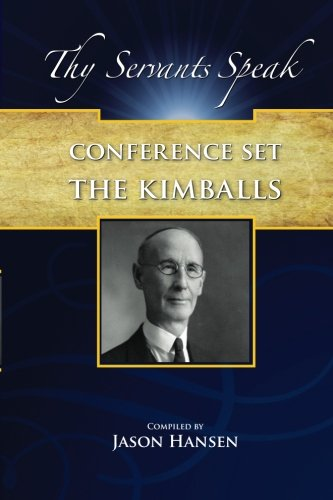 Download Thy Servants Speak (The Kimballs cont.): Conference Set. Journal of Discourses, Collected Discourses, Conference Reports, 1853 to 1922 (Volume 12) PDF