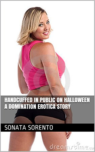 Handcuffed in Public on Halloween A Domination Erotica Story -