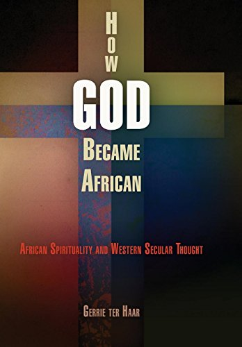 How God Became African: African Spirituality and Western Secular Thought