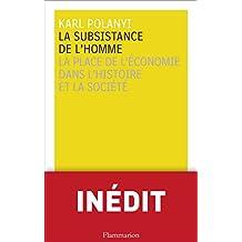 La Subsistance de l'homme: La place de l'économie dans l'histoire et la société (La bibliothèque des savoirs)