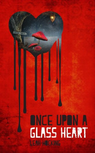 Once Upon a Glass Heart (Evil Fairy Tale Characters)
