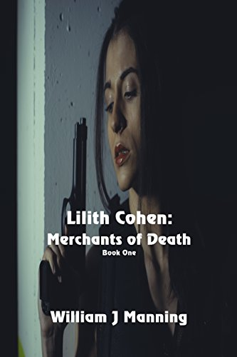 Lilith Cohen: Merchants of Death by [Manning, William J.]