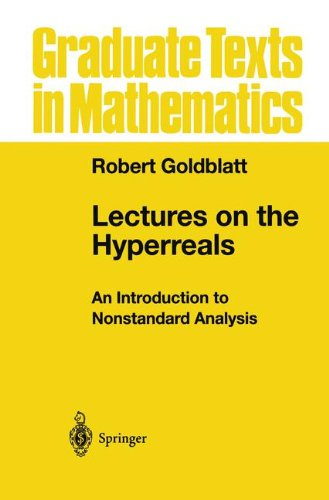 Lectures on the Hyperreals: An Introduction to Nonstandard Analysis (Graduate Texts in Mathematics) por Robert Goldblatt