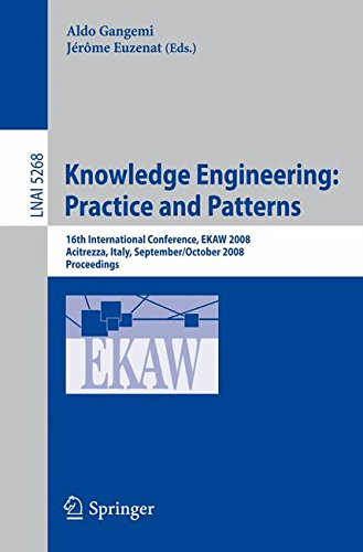 Knowledge Engineering: Practice and Patterns: 16th International Conference, EKAW 2008, Acitrezza, Sicily, Italy Septemb