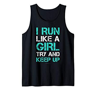 I Run Like A Girl Try To Keep Up Funny Running Tank Tops Tank Top