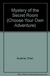 Mystery of the Secret Room (Choose Your Own Adventure, No 63)