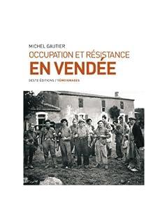 Occupation et Résistance en Vendée : témoignages, Gautier, Michel