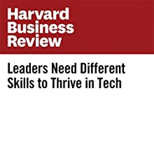 Leaders Need Different Skills to Thrive in Tech Other by Joseph Grenny, David Maxfield Narrated by Bryan Brendle
