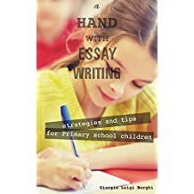 A hand with essay writing: Strategies and tips for Primary school children